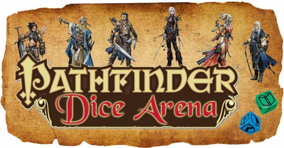 Pathfinder Dice Arena pour la gloire !