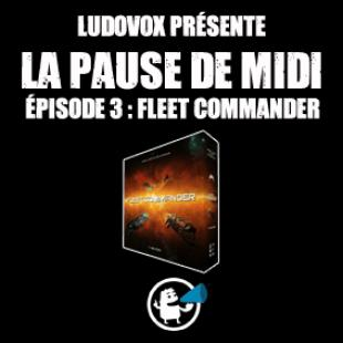 La pause de midi #3 : Fleet Commander