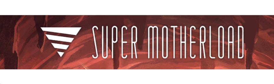 super-motherload-up-ok