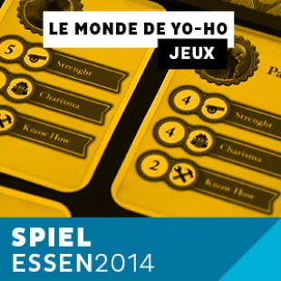 Essen 2014 – Day 1 – Le monde de Yo-Ho – Volumique – VF