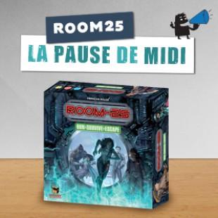 La pause de midi #10 – Room 25