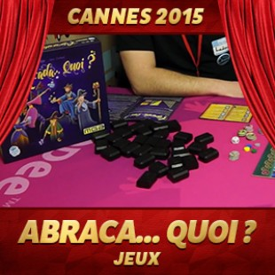 Cannes 2015 – Abraca… Quoi ? – Moonster Games