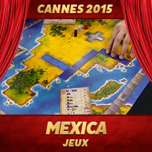 Cannes 2015 – Mexica – Super Meeple