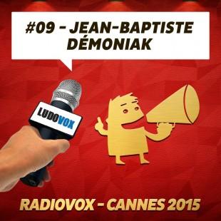 RadioVox Cannes 2015 #09 – Jean Baptiste – Démoniak – Par Umberling