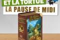 La pause de midi #13 – Le lièvre et la tortue