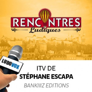Rencontres Ludiques 2015 – Interview Stéphane Escapa – Bankiiiz editions