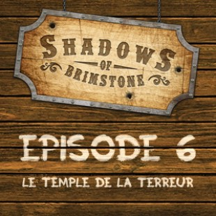 Live Replay – Shadows of Brimstone #6