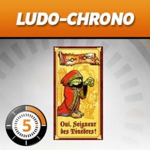 LudoChrono – Oui seigneur des ténèbres