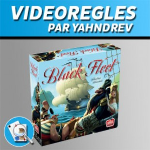 Vidéorègles – Black Fleet