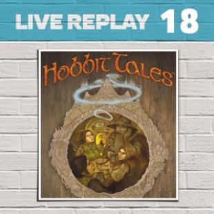 Live Replay #18 – Histoires de Hobbits
