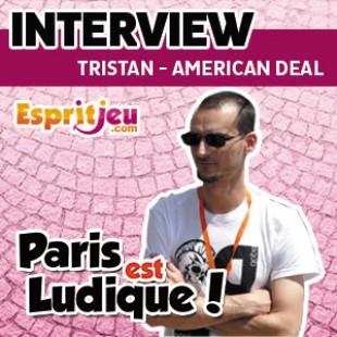 Paris Est Ludique 2015 – Interview Tristan – Deal American Dream