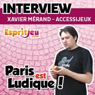 Paris Est Ludique 2015 – Interview Xavier Mérand – Accessijeux