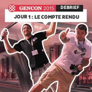 GenCon 2015 – Jour 1 – Le debrief