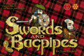 Swords and Bagpipes. Freedom, Treachery, Power!