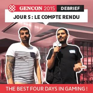 GenCon 2015 – Jour 5 – Le debrief