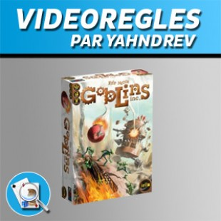 Vidéorègles – Goblins Inc