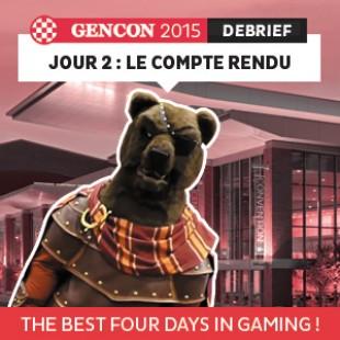 GenCon 2015 – Jour 2 – Le debrief