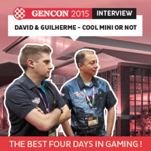 GenCon 2015 – Interview David & Guilherme  – Cool mini or not – VOSTFR