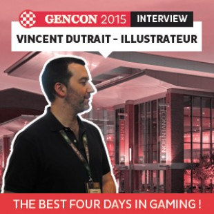 GenCon 2015 – Interview Vincent Dutrait – illustrateur – VF
