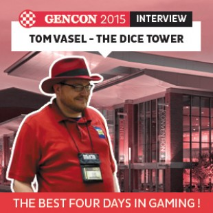 GenCon 2015 – Interview Tom Vasel – The Dice Tower – VOSTFR