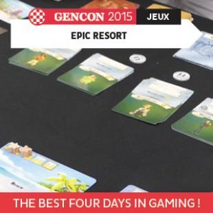 GenCon 2015 -Epic Resort – Floodgate Games – VOSTFR
