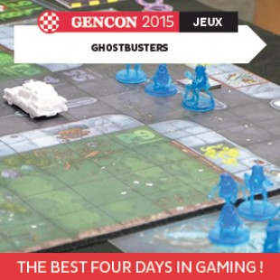 GenCon 2015 – Ghostbusters – Cryptozoic – VOSTFR