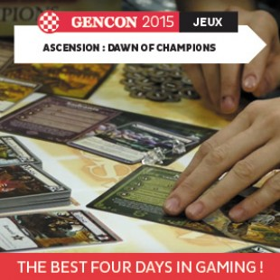 GenCon 2015 – Ascension : dawn of champions  – Stoneblade – VOSTFR