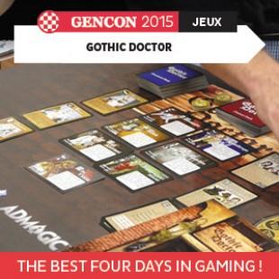 GenCon 2015 – Gothic Doctor – Meltdown Games – VOSTFR