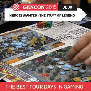GenCon 2015 – Heroes wanted : the stuff of legend – Action phase Games – VOSTFR