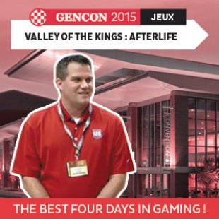 GenCon 2015 – Valley of kings : Afterlife – AEG – VOSTFR