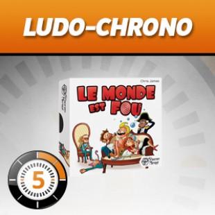 LudoChrono – Le monde est fou