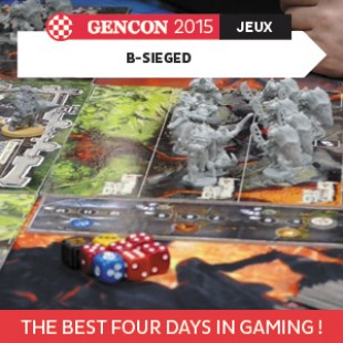 GenCon 2015 – B-Sieged – Cool mini or not – VOSTFR