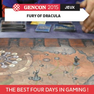 GenCon 2015 – Fury of Dracula – Fantasy Flight Games – VOSTFR