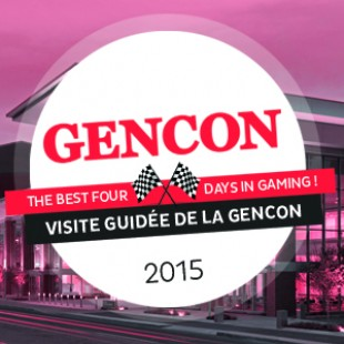 GenCon 2015 – La visite guidée – VF