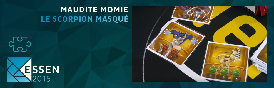 BAN-ESSEN-2015-jeu-de-societe-maudite-momie-editeur-le-scorpion-masque