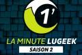 [LA MINUTE LUGEEK S2#06] 2013 ANNEE LUGEEK