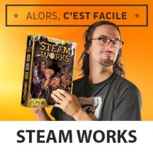 Alors c'est facile : Steam works