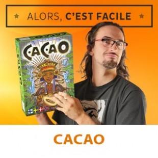 Alors c'est facile : Cacao