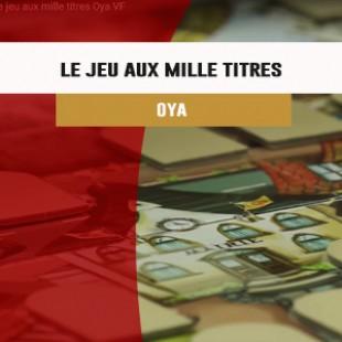 Cannes 2016 – jeu Le jeu aux mille titres – Oya – VF