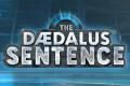 The Daedalus Sentence, l'évasion est en cours