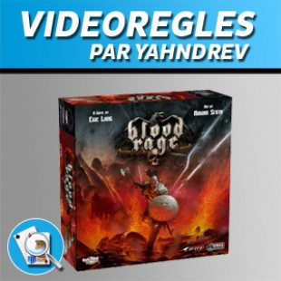 Vidéorègles – Blood Rage