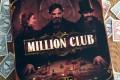 Million Club : N'oubliez pas, trop n'est jamais assez