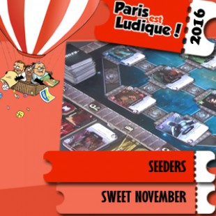 Paris est ludique 2016 – Jeu Seeders – Sweet November – VF
