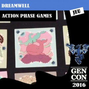 GenCon 2016 – Jeu Dreamwell – Action phase games – VOSTFR