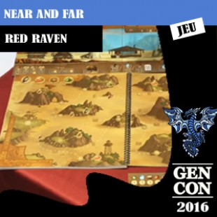 GenCon 2016 – Jeu Near and far – Red Raven – VOSTFR