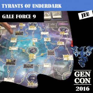 GenCon 2016 – Jeu Tyrants of the underdark – Gale force nine – VOSTFR