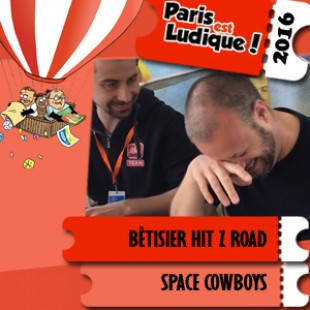 Paris est ludique 2016 – Betisier Hit Z Road – Space Cowboys – VF