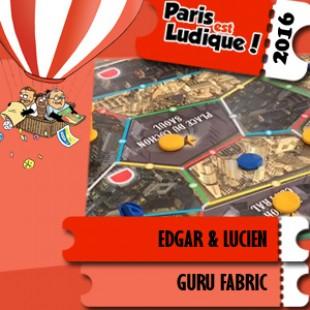 Paris est ludique 2016 – Jeu Edgar & Lucien – Guru Fabric – VF