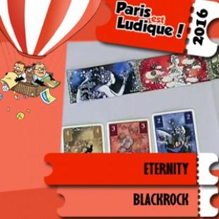 Paris est ludique 2016 – Jeu Eternity – Blackrock – VF