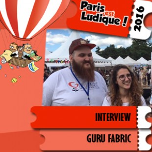 Paris est ludique 2016 – Interview Guru Fabric – VF